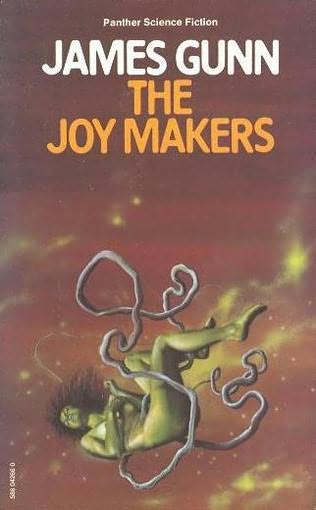Joy Makers, The by Gunn, James